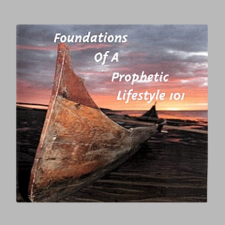 Foundations of a Prophetic Lifestyle 101 audio CD set